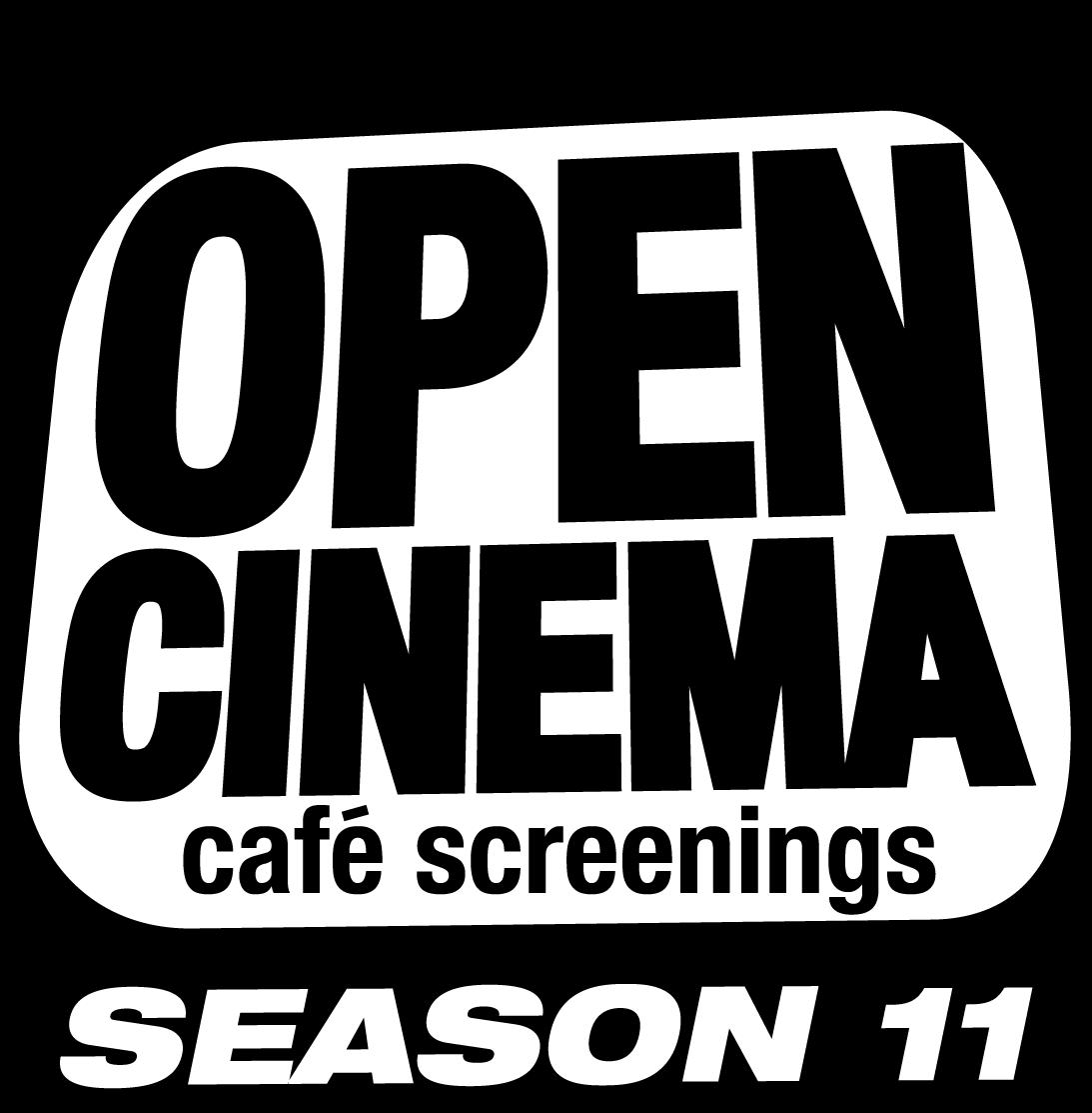 Open Cinema Cafe Screenings Season 11
