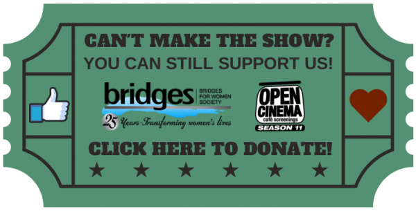 Donate to OPEN CINEMA and Bridges for Women